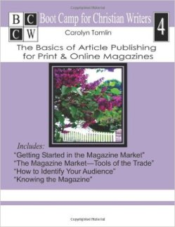 "The cover of ""Bootcamp for Christian Writers 4: The Basics of Article Publishing for Print & Online Magazines"""